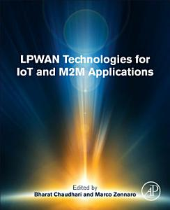 LPWAN Technologies for IoT and M2M Applications