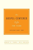 The Gospel Centered Life for Teens  Participant s Guide  Book