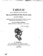 Tableau de la marche et des progrès de la littérature française au XVI. siècle: Discours qui a partagé le prix d'éloquence, décerné par l'académie française dans la séance publique du 25 Aout 1828