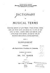 A Dictionary of Musical Terms: Containing Upwards of 9,000 English, French, German, Italian, Latin and Greek Words and Phrases Used in the Art and Science of Music, Carefully Defined, and with the Accent of the Foreign Words Marked; Preceded by Rules for the Pronunciation of Italian, German and French. With a Supplement Containing an English-Italian Vocabulary for Composers