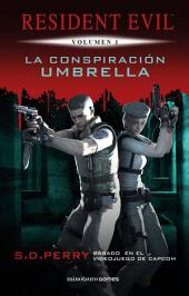 La Conspiración Umbrella: Resident Evil