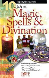 10 Q & A Magic, Spells, and Divination