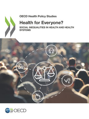 OECD Health Policy Studies Health for Everyone  Social Inequalities in Health and Health Systems