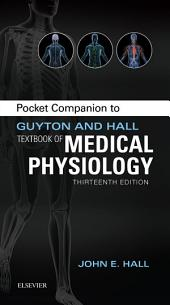 Pocket Companion to Guyton & Hall Textbook of Medical Physiology E-Book: Edition 13