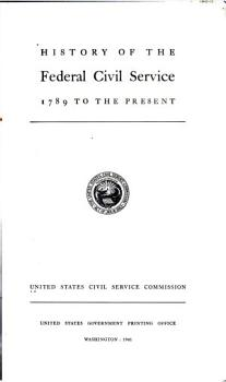 History of the Federal Civil Service  1789 to the Present PDF