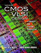 CMOS VLSI Design: A Circuits and Systems Perspective, Edition 4