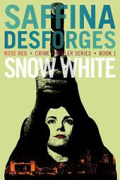 Snow White (Book One of The Rose Red Crime Thriller Series)