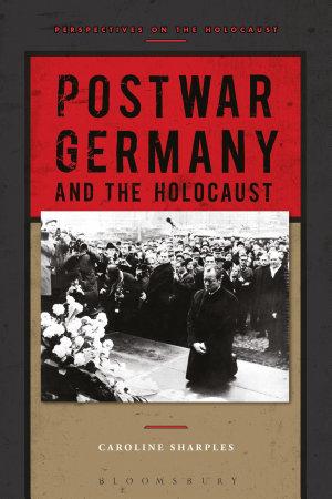 Postwar Germany and the Holocaust PDF