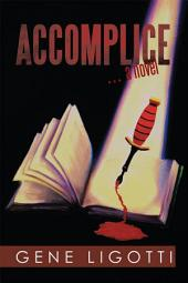 Accomplice: ... a novel