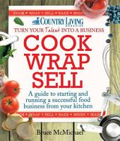 Cook Wrap Sell: A guide to starting and running a successful food business from your kitchen