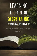 Learning The Art Of Storytelling From Pixar