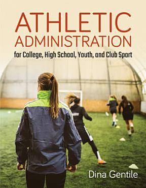 Athletic Administration for College  High School  Youth  and Club Sport PDF