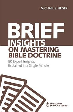 Brief Insights on Mastering Bible Doctrine PDF
