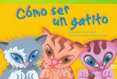 Cómo ser un gatito (How to Be a Kitten)