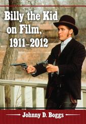 Billy the Kid on Film, 1911–2012