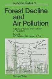 Forest Decline and Air Pollution: A Study of Spruce (Picea abies) on Acid Soils