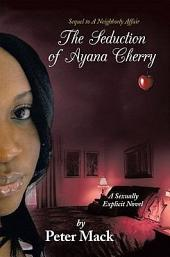 The Seduction of Ayana Cherry: Sequel to A Neighborly Affair