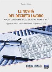 Le novità del Decreto Lavoro : Dopo la conversione in Legge n. 99 del 9 agosto 2013