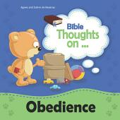 Bible Thoughts on Obedience: Children, obey your parents