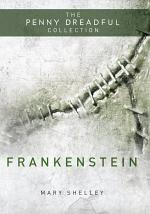 Frankenstein or 'The Modern Prometheus' (The Penny Dreadful Collection)