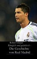 K  niglich und galaktisch   Die Geschichte von Real Madrid PDF