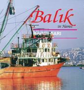 Balık ve Hamsi: Türkiye'de en çok bilinen, yenen ve sofralarınızda mutlaka bulunması gereken balıklar...