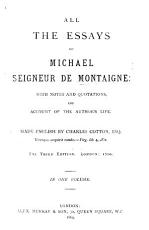 The essays of Michael de Montaigne  translated into English     Ninth edition  The translater identified in the preface as Charles Cotton PDF