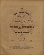 Der Trompeter: in Musik gesetzt für eine Bariton-Stimme mit Begleitung des Pianoforte ; 31stes Werk
