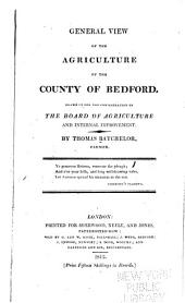General View of the Agriculture of the County of Bedford: Drawn Up for the Consideration of the Board of Agriculture and Internal Improvement