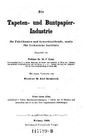 """""""Die"""" Tapeten- und Buntpapier- Industrie: für Fabrikanten und Gewerbtreibende, sowie für technische Institute"""