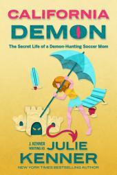 California Demon: The Secret Life of a Demon Hunting Soccer Mom