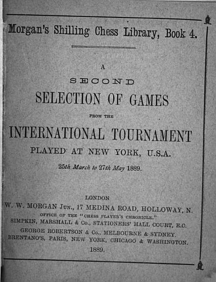 A Second Selection of Games from the International Tournament Played at New York  U S A   25th March to 27th May 1889 PDF