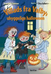 Villads fra Valbys uhyggelige halloween LYT&LÆS