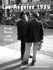 Los Angeles 1939 . . . Street People and Friend
