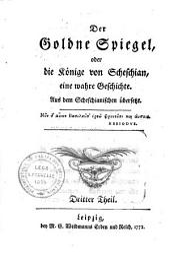 Der goldne Spiegel, oder die Könige von Scheschian. Eine wahre Geschichte aus dem Scheschianischen übersetzt... [von C. M. Wieland]