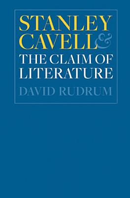 Stanley Cavell And The Claim Of Literature