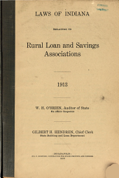 Laws of Indiana relating to rural loan and savings associations, 1913