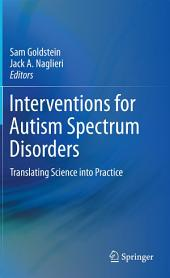 Interventions for Autism Spectrum Disorders: Translating Science into Practice