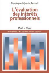 L'évaluation des intérêts professionnels: Un essai sur les théories et pratiques de la psychologie de l'orientation