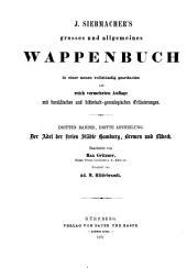 J. Siebmacher's grosses und allgemeines Wappenbuch: in einer neuen vollständig geordneten und reich vermehrten Auflage mit heraldischen und historisch-geneaolgischen Erläuterungen, Band 3,Ausgaben 3-11