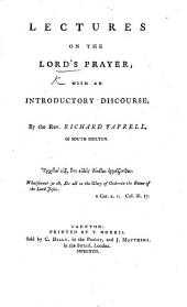 Lectures on the Lord's Prayer; with an Introductory Discourse. By ... R. Taprell