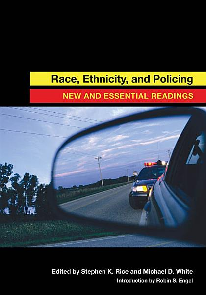 Race, Ethnicity, and Policing Pdf Book