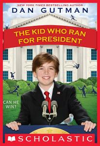 The Kid Who Ran For President Book