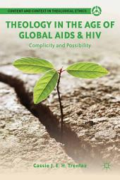 Theology in the Age of Global AIDS & HIV: Complicity and Possibility