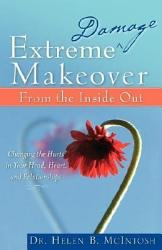 Extreme Damage Makeover From The Inside Out Book PDF