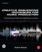 Creative Sequencing Techniques for Music Production: Edition 2