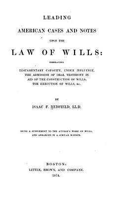 Leading American Cases and Notes Upon the Law of Wills