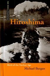 Hiroshima: Birth of the Nuclear Age