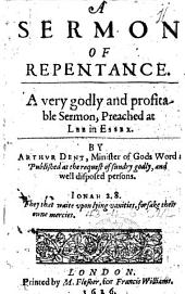 A Sermon of Repentaunce. A verie godly and profitable sermon, preached at Lee in Essex. B.L.