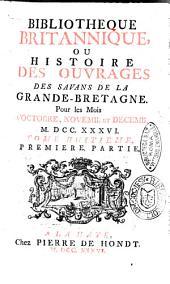 Bibliotheque britannique ou histoire des ouvrages des savans de la Grande Bretagne